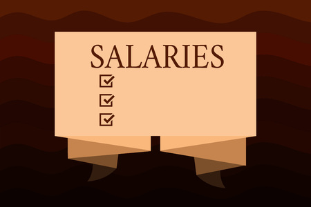 Handwriting text Salaries. Concept meaning fixed regular payment typically paid on monthly basis period time.