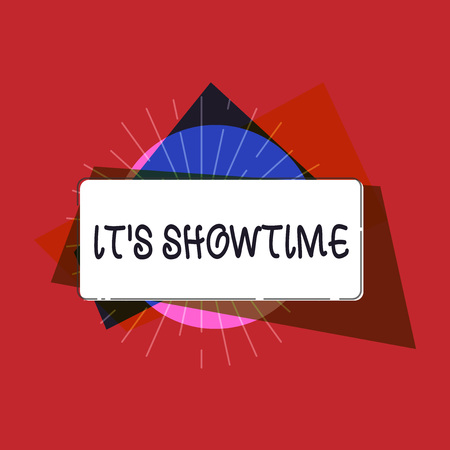 Writing note showing It s is Showtime. Business photo showcasing scheduled actual time at which a show or something begins. Stock fotó
