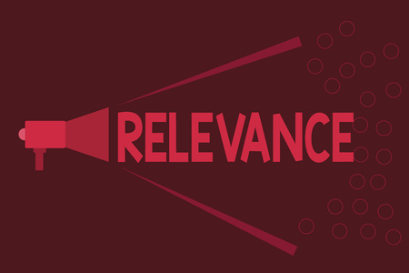 Word writing text Relevance. Business concept for Being closely connected Appropriate Important information.