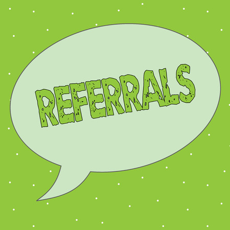 Handwriting text Referrals. Concept meaning Act of referring someone or something for consultation review.
