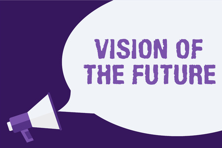 Handwriting text Vision Of The Future. Concept meaning Seeing something Ahead a Clear Guide of Action Megaphone loudspeaker speech bubbles important message speaking out loud