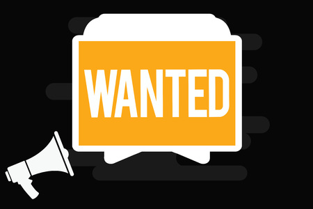 Handwriting text Wanted. Concept meaning Desire something Wish want Hoping for Somebody being searched.
