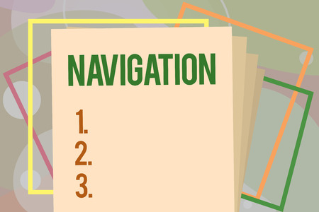 Conceptual hand writing showing Navigation. Business photo text Science of getting ships aircraft spacecraft from place to place.