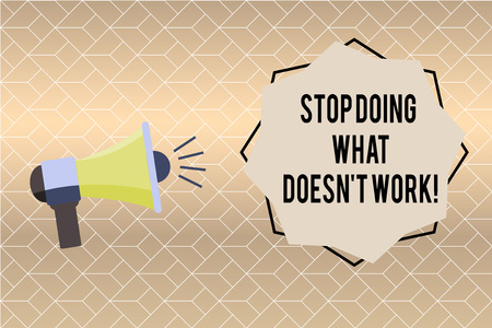 Handwriting text writing Stop Doing What Doesn t not Work. Concept meaning busy does not always mean being Productive.