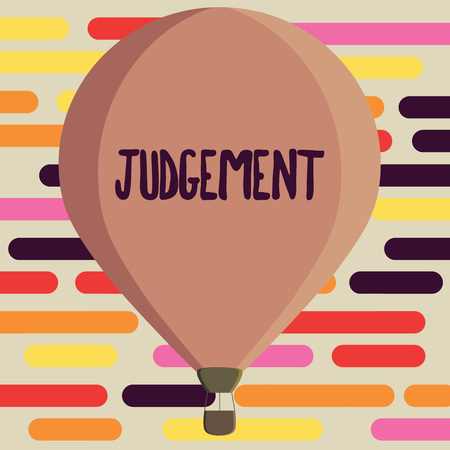 Text sign showing Judgement. Conceptual photo ability make considered decisions come to sensible conclusions.