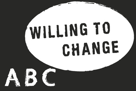 Text sign showing Willing To Change. Conceptual photo Desire to grow Eager to accept and adopt new ideas.