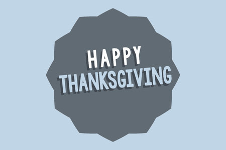 Handwriting text Happy Thanksgiving. Concept meaning Harvest Festival National holiday celebrated in November.