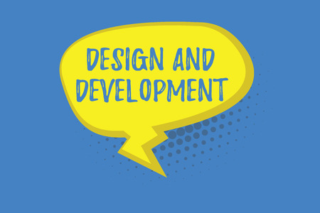 Word writing text Design And Development. Business concept for Defining the Specification of Products and Services.