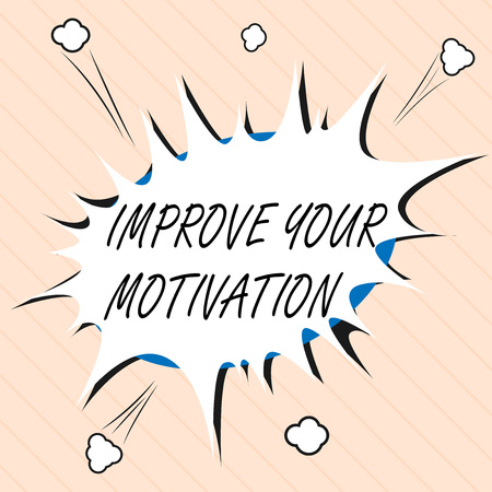 Word writing text Improve Your Motivation. Business concept for Boost your self drive Enhance Motives and Goals. Stock Photo