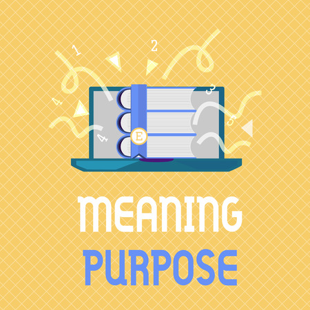 Word writing text Meaning Purpose. Business concept for The reason for which something is done or created and exists.