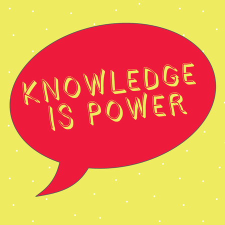 Word writing text Knowledge Is Power. Business concept for skills acquired through experience and education.
