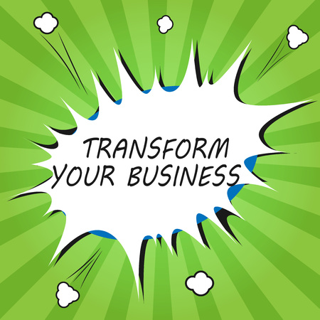 Handwriting text writing Transform Your Business. Concept meaning Modify energy on innovation and sustainable growth.