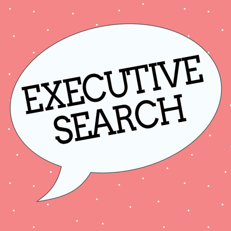 Conceptual hand writing showing Executive Search. Business photo text recruitment service organizations pay to seek candidates.
