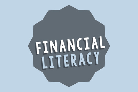 Handwriting text Financial Literacy. Concept meaning Understand and knowledgeable on how money works.