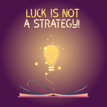 Conceptual hand writing showing Luck Is Not A Strategy. Business photo text it is not being Lucky when planned intentionally. Фото со стока