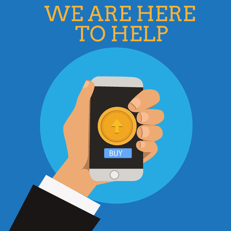 Text sign showing We Are Here To Help. Conceptual photo Someone who is always ready to Assist Support Give.