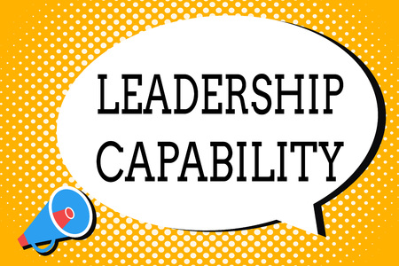 Word writing text Leadership Capability. Business concept for what a Leader can build Capacity to Lead Effectively.