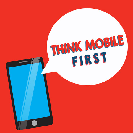 Conceptual hand writing showing Think Mobile First. Business photo showcasing Easy Handheld Device Accessible Contents 24 or 7 Handy.