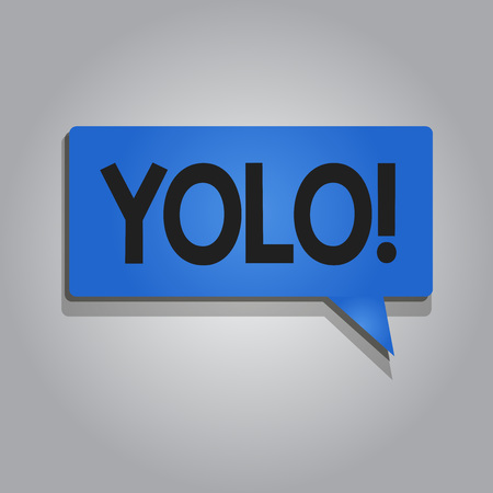 Word writing text Yolo. Business concept for stand for You only live once popular phase among students and teens.