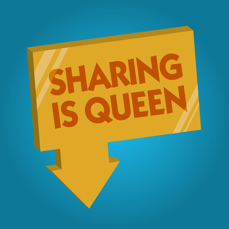 Word writing text Sharing Is Queen. Business concept for giving others information or belongs is great quality.