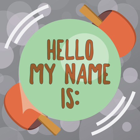 Text sign showing Hello My Name Is. Conceptual photo Introducing oneself to others You want people to call you.