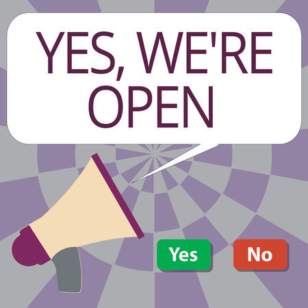 Text sign showing Yes, We re are Open. Conceptual photo answering on client that shop is available at this time.