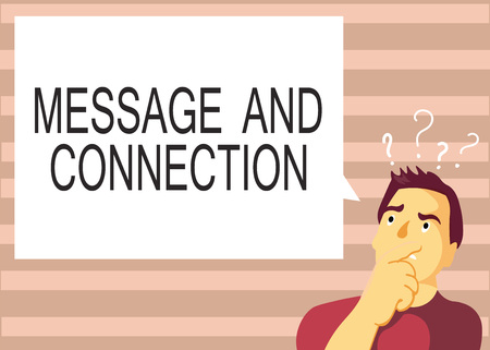 Text sign showing Message And Connection. Conceptual photo a word or letter sent to someone and it was received.