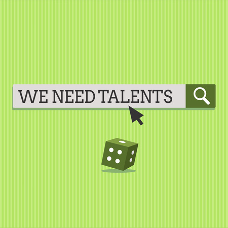 Text sign showing We Need Talents. Conceptual photo new recruitment Making interviews Choose creative people.