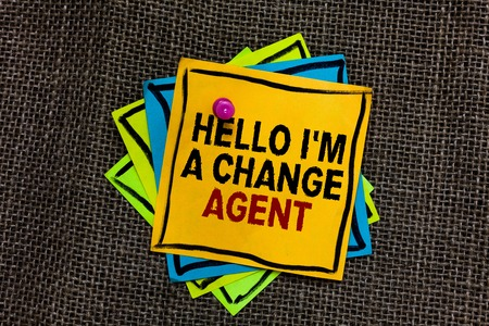 Text sign showing Hello I am A Change Agent. Conceptual photo Promoting and enabling difference evolution new Black bordered different color sticky note stick together with pin on jute sack