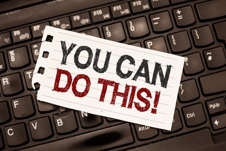 Word writing text You Can Do This. Business concept for Eagerness and willingness to overcome challenges in life.