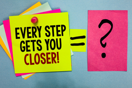Text sign showing Every Step Gets You Closer. Conceptual photo Keep moving to reach your goals objectives Bright colorful sticky notes with text pin together equal and question mark