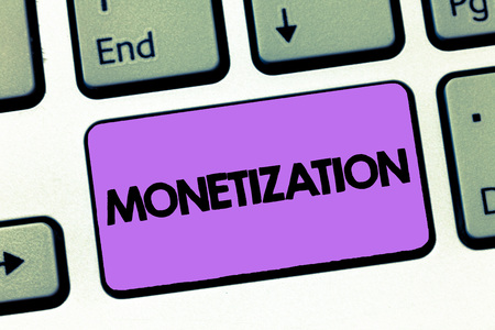 Text sign showing Monetization. Conceptual photo Process of converting establishing something into legal tender.