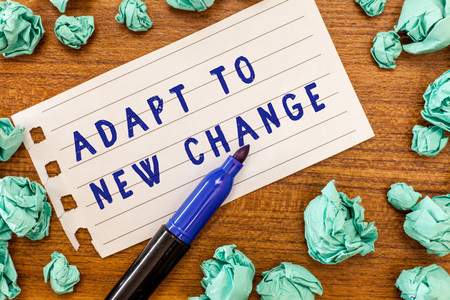 Conceptual hand writing showing Adapt To New Change. Business photo showcasing Get Used to Latest Mindset and Behavior Innovation.