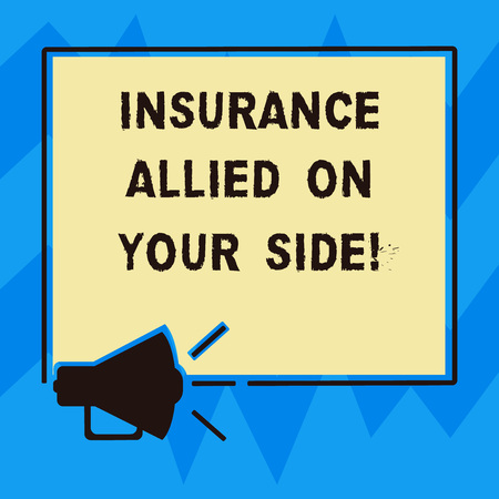 Text sign showing Insurance Allied On Your Side. Conceptual photo Safety support in case of emergency available Megaphone Sound icon Outlines Blank Square Loudspeaker Text Space photo