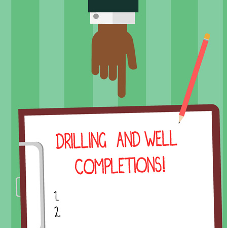 Writing note showing Drilling And Well Completions. Business photo showcasing Oil and gas petroleum industry engineering Hu analysis Hand Pointing Down to Clipboard with Paper and Pencil
