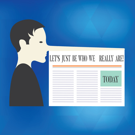 Word writing text Let S Is Just Be Who We Really Are. Business concept for Stay original Individuality Motivational Man with a Very Long Nose like Pinocchio a Blank Newspaper is attached