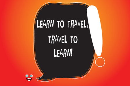 Handwriting text writing Learn To Travel Travel To Learn. Concept meaning Make trips for learning new things culture Blank Color Speech Bubble Outlined with Exclamation Point Monster Face icon Фото со стока - 112830557