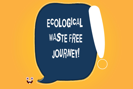 Conceptual hand writing showing Ecological Waste Free Journey. Business photo text Environment protection recycling reusing Blank Color Speech Bubble Outlined with Exclamation Point