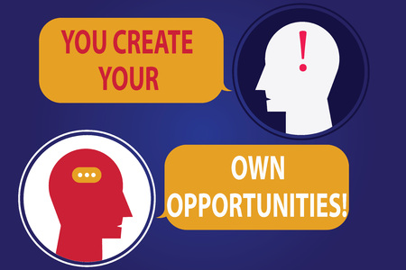 Handwriting text writing You Create Your Own Opportunities. Concept meaning Be the creator of your destiny and chances Messenger Room with Chat Heads Speech Bubbles Punctuations Mark icon