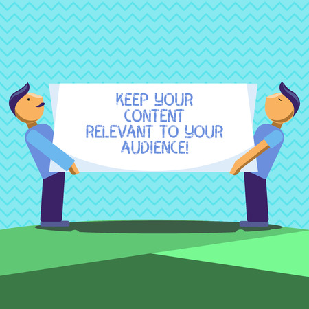 Text sign showing Keep Your Content Relevant To Your Audience. Conceptual photo Good marketing strategies Two Men Standing Carrying Rectangular Blank Panel Board on Both Sides