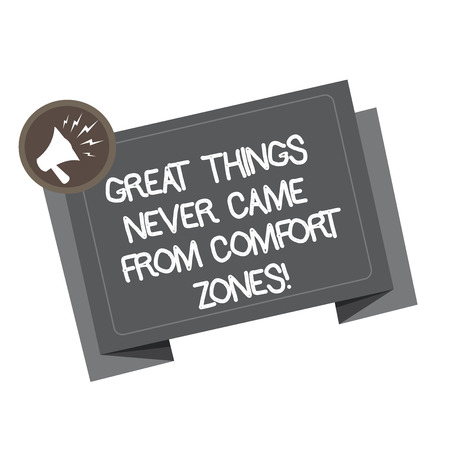 Word writing text Great Things Never Came From Comfort Zones. Business concept for Inspiration to try new ways Megaphone Shouting Broadcasting in a circle and Tilting Blank Folded Strip