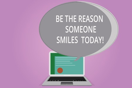 Conceptual hand writing showing Be The Reason Someone Smiles Today. Business photo showcasing Make somebody happy Give some joy Certificate Layout Laptop Screen and Halftone Speech Bubble