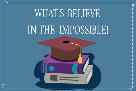 Word writing text Always Believe In The Impossible. Business concept for Have faith motivation and inspiration Color Graduation Hat with Tassel 3D Academic cap photo Resting on Books 写真素材