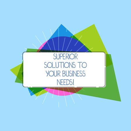 Word writing text Superior Solutions To Your Business Needs. Business concept for Qualified successful ideas Rectangular Shape Form in Solid white on top of Colorful Acetate strip