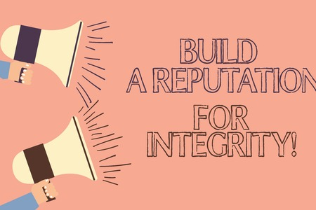 Handwriting text writing Build A Reputation For Integrity. Concept meaning Obtain good feedback based on ethics Two Hu analysis Hand Holding Megaphone with Sound Volume Icon on Left side