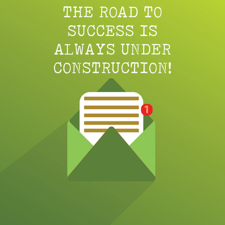 Handwriting text The Road To Success Is Always Under Construction. Concept meaning In continuous improvement Open Message Envelope with one Empty Sheet of Lined paper coming out