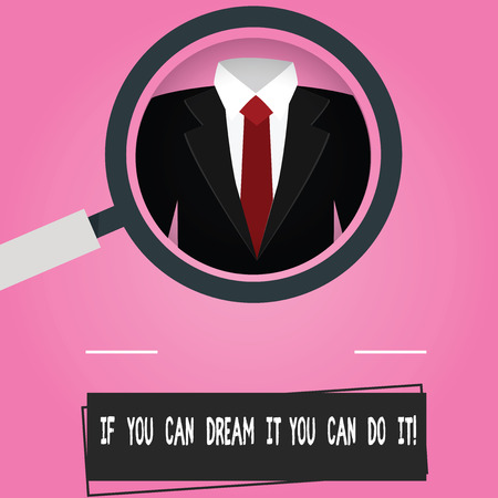Text sign showing If You Can Dream It You Can Do It. Conceptual photo Be able to achieve whatever you imagine Magnifying Glass photo Enlarging Inspecting a Tuxedo and Label Tag Below