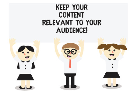 Word writing text Keep Your Content Relevant To Your Audience. Business concept for Good marketing strategies Three School Kids with both Arms Raising upward are Singing Smiling Talking