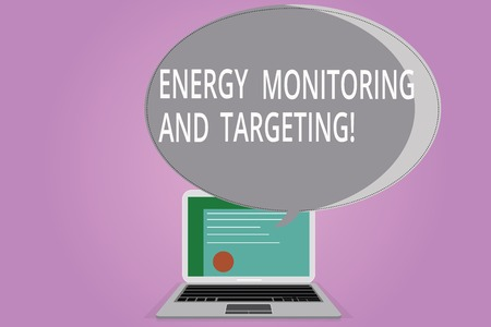 Conceptual hand writing showing Energy Monitoring And Targeting. Business photo showcasing Technology display monitor analysisagement Certificate Layout Laptop Screen and Halftone Speech Bubble