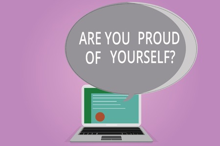 Conceptual hand writing showing Are You Proud Of Yourselfquestion. Business photo showcasing Be aware of your accomplishments Certificate Layout Laptop Screen and Halftone Speech Bubble